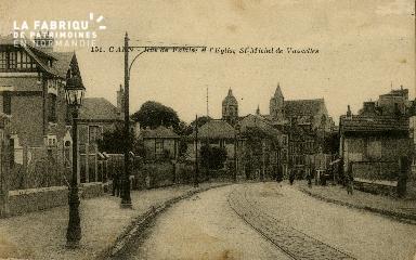 cl 02 141 Caen - Rue de Falaise et Eglise St-Michel de Vaucelles
