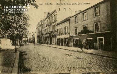 cl 02 166 Caen - Rue de la Gare et Hotel de France