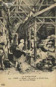 Cl 05 091 Caen- Le Musée- Un marché au XVIII siècle, par Rousseau Phil