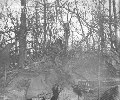 Bois Clausade : Le gourbi du Capitaine Fortin Février 1917