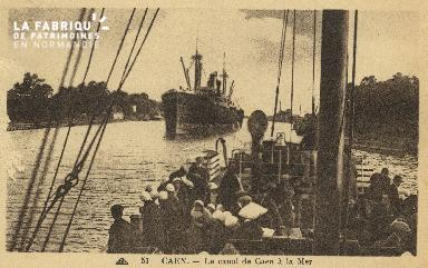 Cl 07 026 Caen - Le Canal de Caen à la Mer