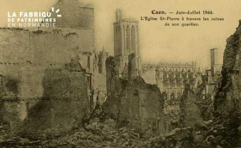 Caen- Juin,Juillet - Eglise St-pierre à travers les ruines de son quartier