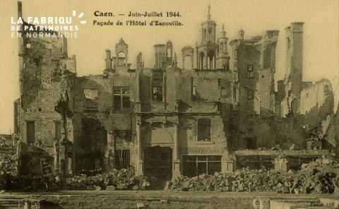 Caen- Juin,Juillet 1944 -Façade de l'Hotel d'Escoville