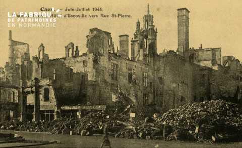 Caen- Juin,Juillet 1944 -Place St-Pierre,Hotel d'Escoville vers Rue St-Pierre