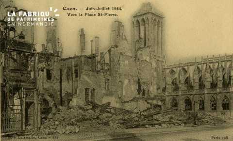 Caen- Juin,Juillet 1944- Vers la place St-Pierre