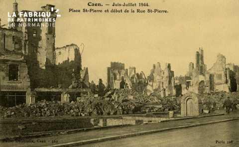 Caen- Juin,Juillet 1944 -Place St-Pierre et début de la Rue st-Pierre