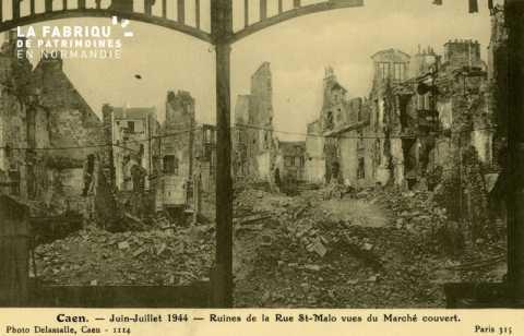 Caen- Juin,Juillet 1944 -Ruines de la rue St Malo vue du Marché Couvert