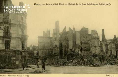 Caen- Juin,Juillet 1944 -Début de la Rue St-Jean