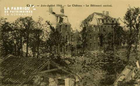 Caen- Juin,Juillet 1944- Le château - Le Batiment central