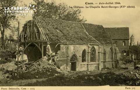 Caen- Juin,Juillet 1944- Le Château - La Chapelle St-Georges (XV siècle)