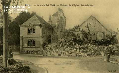 Caen- Juin,Juillet 1944- Ruine de l'église St-Julien