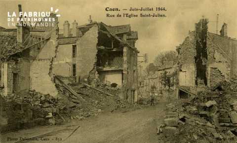Caen- Juin,Juillet 1944- Rue de l'église St-Julien