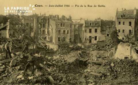 Caen- Juin,Juillet 1944- Fin de la Rue de Geôle
