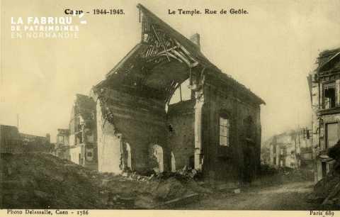 Caen- Juin,Juillet 1944- Le temple rue de Geole