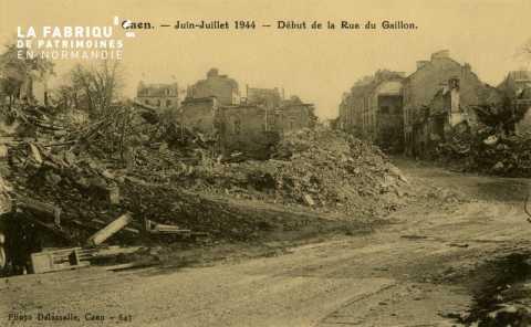 Caen - Juin-juillet 1944 - Début de la Rue du Gaillon