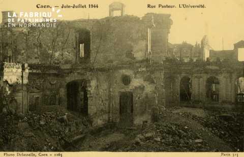 Caen- Juin,Juillet 1944- Rue pasteur, L'Université