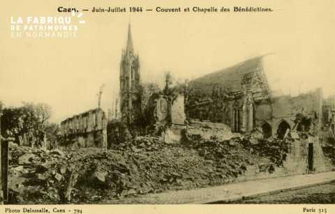 Caen- Juin,Juillet 1944- Couvent et Chapelle des Bénédictines