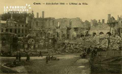 Caen- Juin,Juillet 1944- l'Hotel de Ville