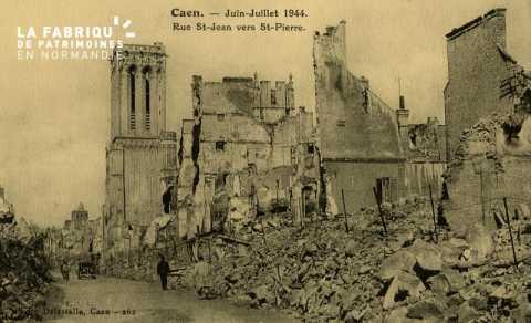 Caen Juin,Juillet 1944- Rue St-Jean vers St-Pierre