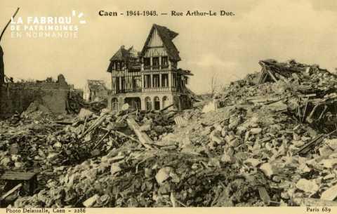Caen Juin,Juillet 1944- rue Arthur le Duc