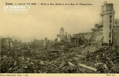Caen Juin,Juillet 1944- Entre la rue Guilbert et la rue de l'engannerie