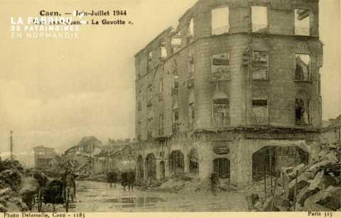 Caen Juin,Juillet 1944-Rue St-Jean - La Gavotte