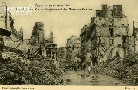 Caen Juin,Juillet 1944- Rue St-Jean, Vue de l'emplacement des nouvelles galerie