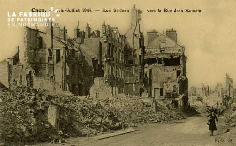Caen Juin,Juillet 1944- Rue St-Jean vers la rue Jean Romain