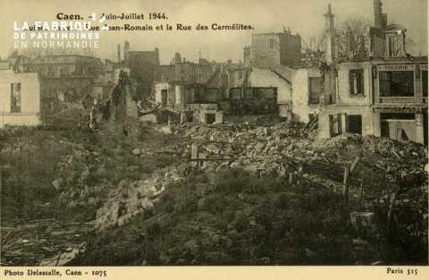 Caen Juin,Juillet 1944- Ruines entre la rue Jean Romain et la rue des Carmélites