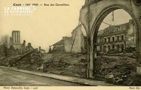 Caen Juin,Juillet 1944-Rue des Carmélites