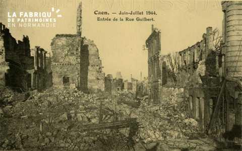 Caen Juin,Juillet 1944-Entrée de la rue Guilbert