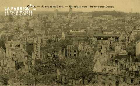 Caen Juin,Juillet 1944- Ensemble vers l'Abbaye aux Dames