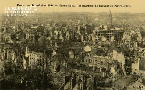 Caen Juin,Juillet 1944-Ensemble sur les quartier St-SauveUr et notre Dame