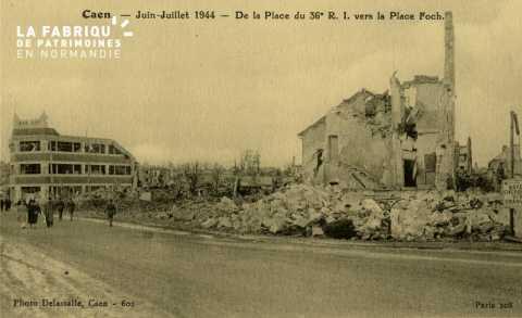 Caen Juin,Juillet 1944- De la place du 36è R. I; vers la place Foch