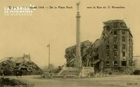 Caen Juin,Juillet 1944-De la place Foch vers la rue 11 Novembre