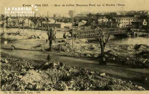 Caen Juin,Juillet 1944- Quai de Juillet nouveau pont sur la rivière l'Orne