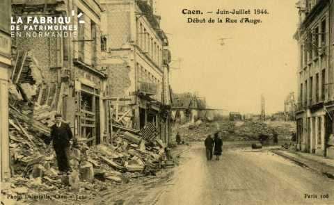 Caen Juin,Juillet 1944-Début de la Rue d'Auge