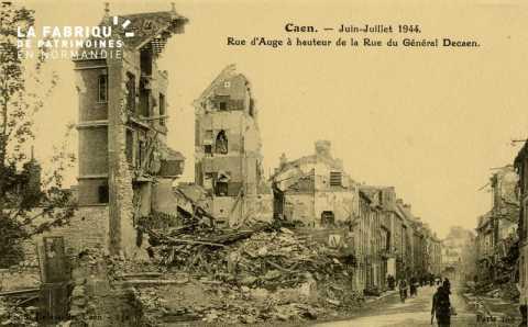 Caen Juin,Juillet 1944- Rue d'Auge à hauteur de la rue  du Général Decaen