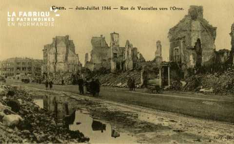 Caen Juin,Juillet 1944- Rue de Vaucelle vers l'Orne