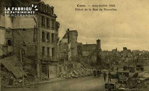 Caen Juin,Juillet 1944- Début de la rue de Vaucelles