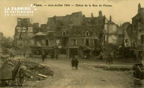 Caen Juin,Juillet 1944- Début de la rue de Falaise