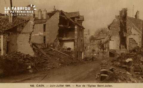 Caen Juin,Juillet 1944- Rue de l'église St-Julien