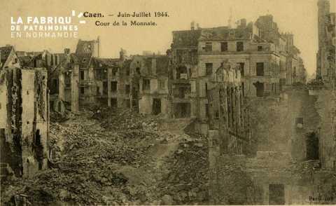 Caen Juin,Juillet 1944- Cour de la Monnaie