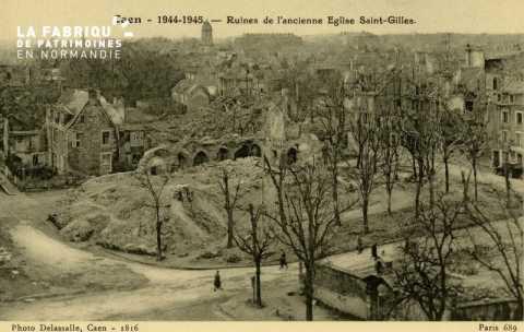 Caen Juin,Juillet 1944- Ruines de l'ancienne église St-Gilles