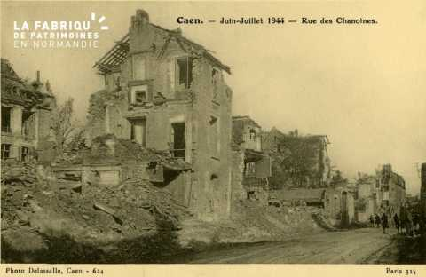 Caen Juin,Juillet 1944- Rue des Channoines