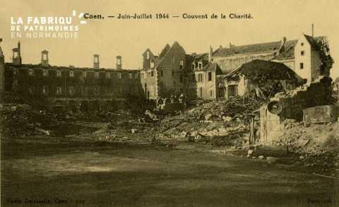 Caen Juin,Juillet 1944- Couvent de la Charité