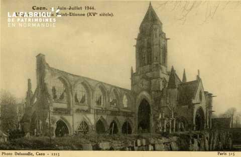Caen Juin,Juillet 1944- L'Eglise du vieux St-Etienne (XV siècle)